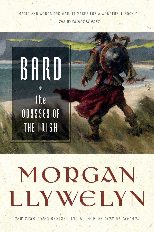 Read Online Bard: The Odyssey of the Irish (Celtic World of Morgan Llywelyn) pdf