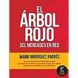 El Arbol Rojo del Multinivel y Las Ventas Directas: Cómo generar utilidades en los negocios de las ventas en red sin perder e