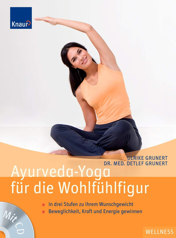 Ayurveda-Yoga für die Wohlfühlfigur. Mit CD: 9783426644751 ...