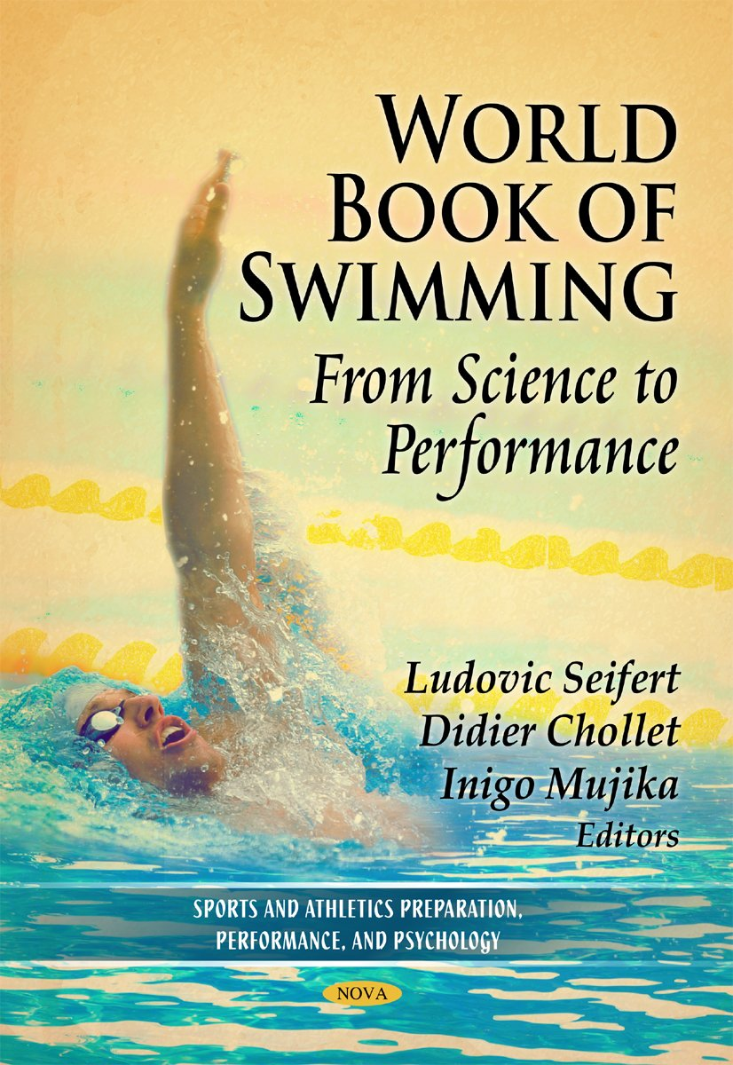 world-book-of-swimming-from-science-to-performance-sports-and-athletics-preparation-performance-and-psychology