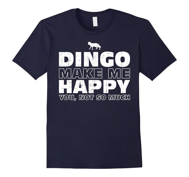 Dingos Make Me Happy T-shirt For Dingos Love-Art
