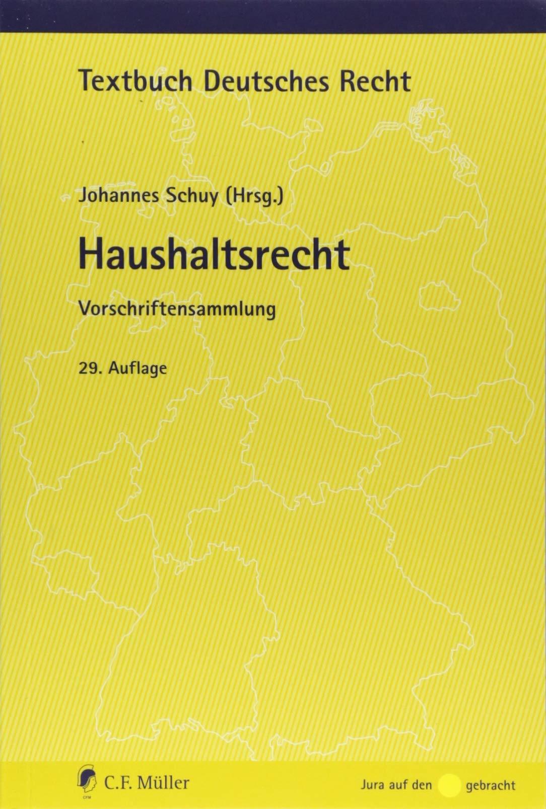 Haushaltsrecht: Vorschriftensammlung (Textbuch Deutsches Recht) Taschenbuch – 26. Juli 2018 Johannes Schuy C.F. Müller 3811447416 Öffentliches Recht