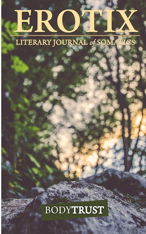 Erotix: Literary Journal of Somatics: Zaedryn Meade: 9780990762881