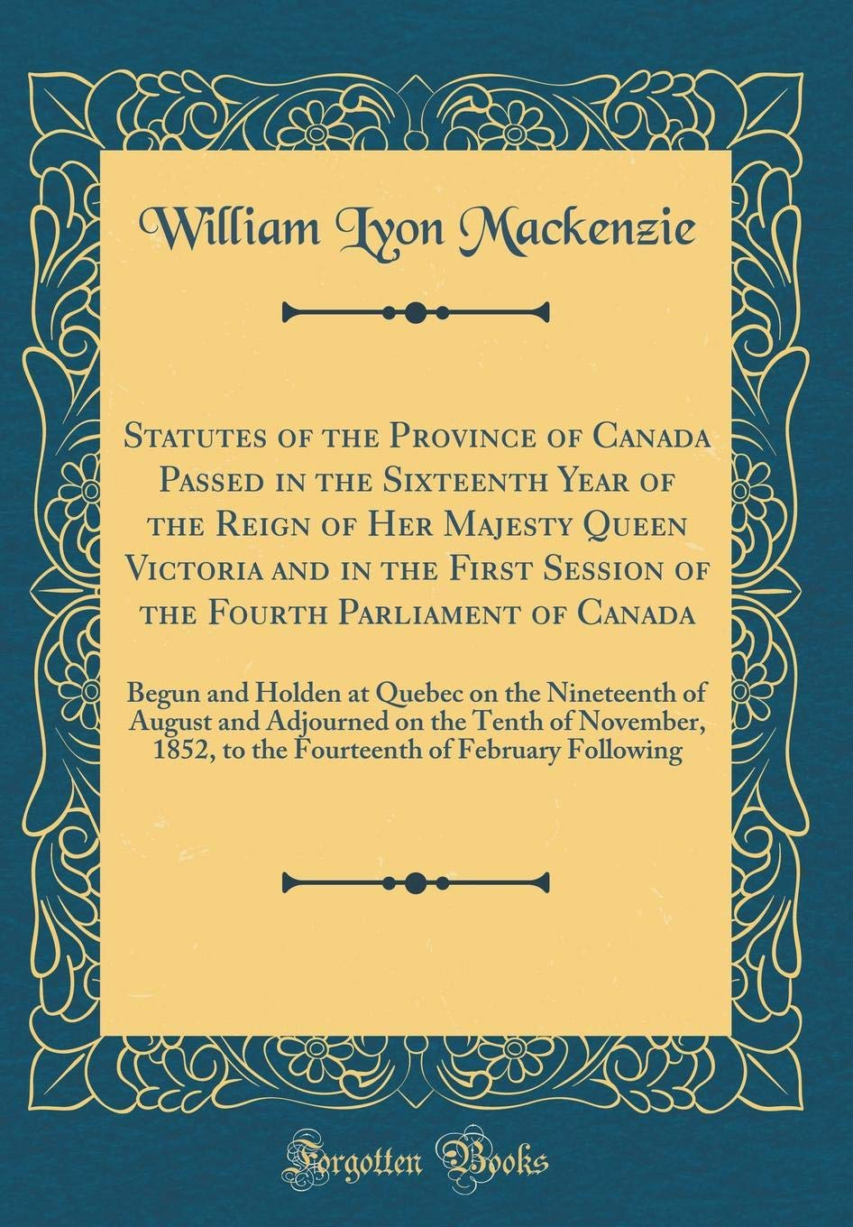 Statutes of the Province of Canada Passed in the Sixteenth Year of the Reign of Her Majesty Queen Victoria and in the First Session of the Fourth ... of August and Adjourned on the Tenth of No pdf