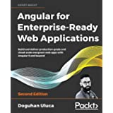 Angular for Enterprise-Ready Web Applications: Build and deliver production-grade and cloud-scale evergreen web apps with Ang