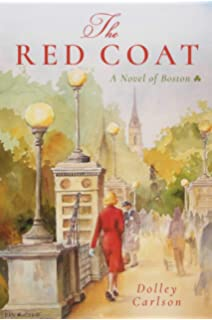 The Red Coat A Novel Of Boston