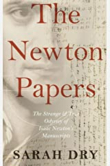 The Newton Papers: The Strange and True Odyssey of Isaac Newton's Manuscripts Hardcover