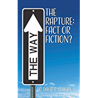 The Rapture: Fact or Fiction? (English Edition)