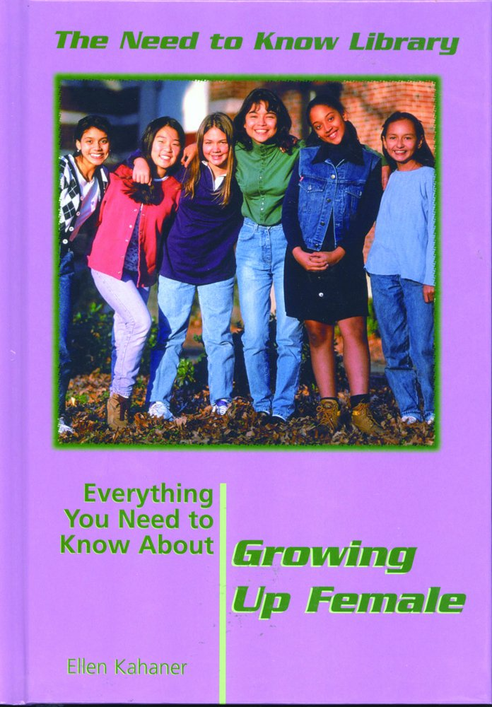 Everything You Need to Know About Growing Up Female (Need to Know Library)