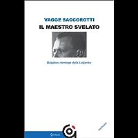Il maestro svelato: Bulgakov riemerge dalla Lubjanka (Mnemosine / Storia e Letteratura Vol. 1)