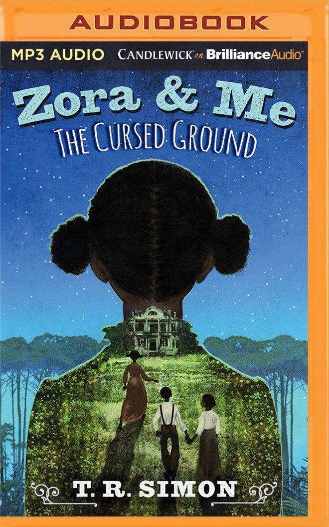 Zora and Me: The Cursed Ground (Zora & Me)