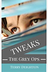 The Grey Ops (Tweaks Book 2) Kindle Edition