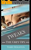The Grey Ops (Tweaks Book 2)