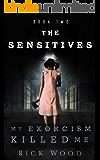 My Exorcism Killed Me (The Sensitives Book 2)
