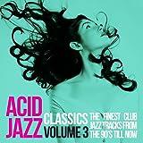 Acid Jazz Classics, Vol. 3 (The Finest Club Jazz Tracks from the 90's 'Till Now)