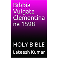 Bibbia Vulgata Clementina na 1598: HOLY BIBLE (English Edition)