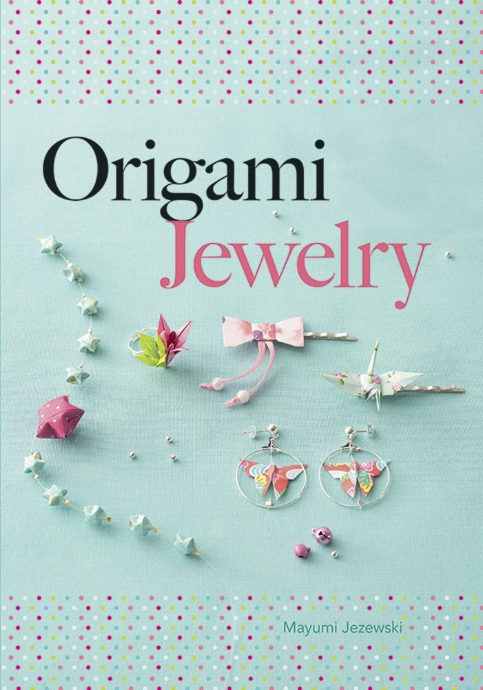 Origami Jewelry (Dover Origami Papercraft)