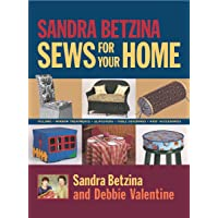 Sandra Betzina Sews for Your Home: Pillows, Window Treatments, Slipcovers, Table Coverings, Kids' Accessories