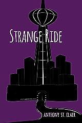 Strange Ride: A Rucksack Universe Novel Kindle Edition