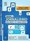 Manual de Jornalismo Para Rádio, TV e Novas Mídias