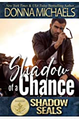 Shadow of a Chance: Shadow SEALs Kindle Edition