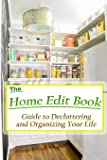 The Home Edit Book: Guide to Decluttering and Organizing Your Life
