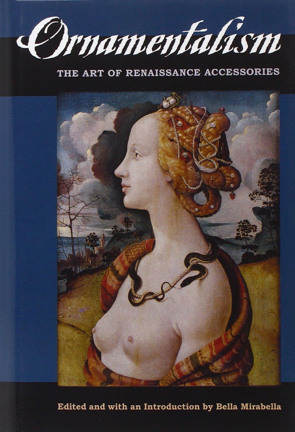 Download Ornamentalism: The Art of Renaissance Accessories pdf