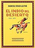 El Indio Del Desierto (Facsímiles Espuela de Plata)