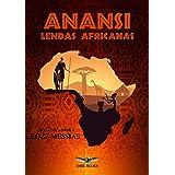 Anansi: lendas africanas (Trilogia Lendas pelo mundo)