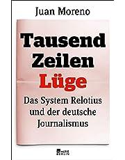 Tausend Zeilen Lüge: Das System Relotius und der deutsche Journalismus