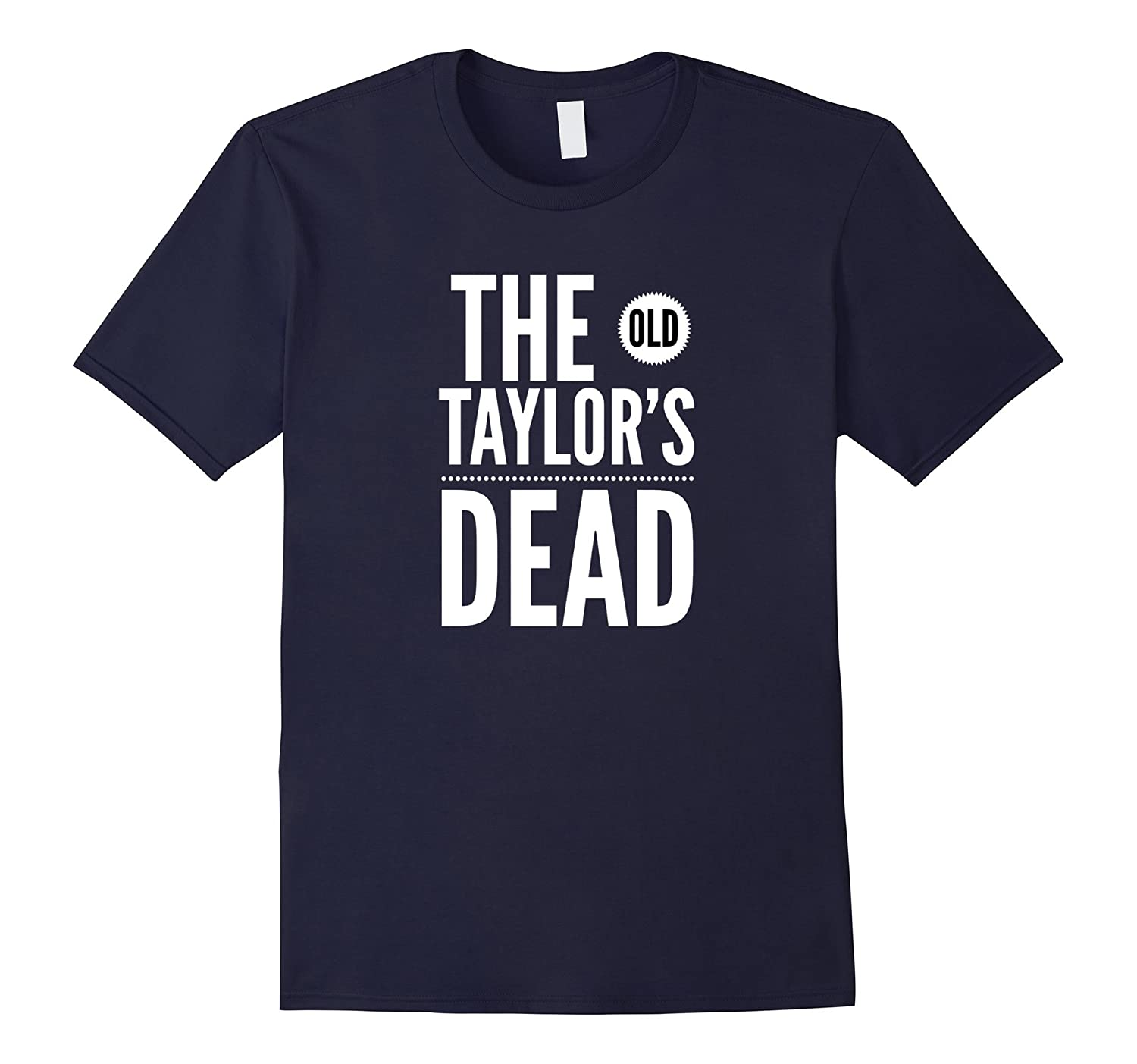 The Old Taylor's Dead Tee shirt-ANZ