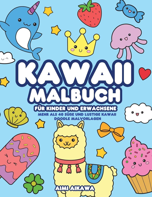 Kawaii Malbuch für Kinder und Erwachsene Mehr als 30 süße und ...