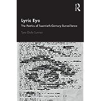 Lyric Eye: The Poetics of Twentieth-Century Surveillance
