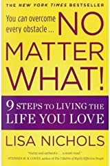 No Matter What!: 9 Steps to Living the Life You Love Paperback