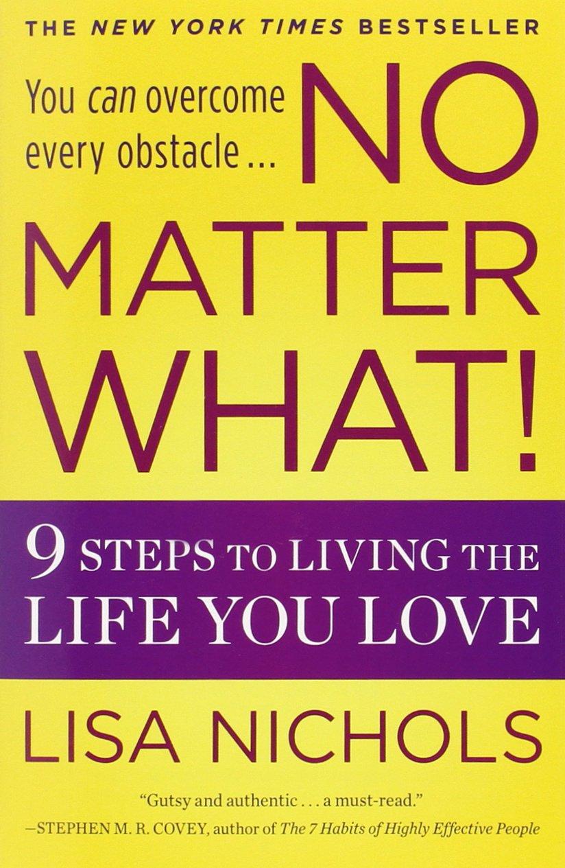 No Matter What!: 9 Steps to Living the Life You Love pdf epub