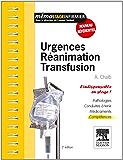 Urgences - Réanimation - Transfusion: L'indispensable en stage