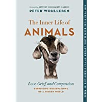 The Inner Life of Animals: Love, Grief, and Compassion--Surprising Observations of a Hidden World: 2