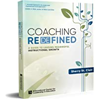 Coaching Redefined: A Guide to Leading Meaningful Instructional Growth