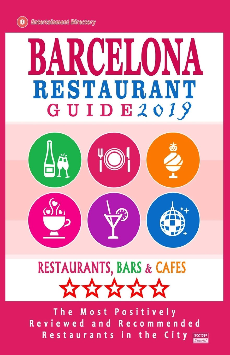 Barcelona Restaurant Guide 2019 Best Rated Restaurants In