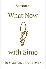 What Now with Simo, Season 1 Kindle Edition