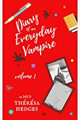 Diary Of An Everyday Vampire: Volume 1 Kindle Edition