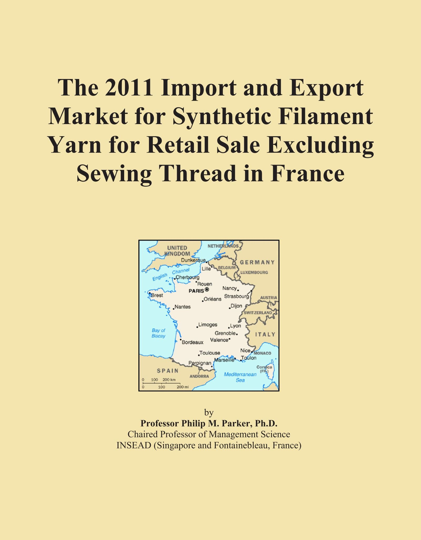 Download The 2011 Import and Export Market for Synthetic Filament Yarn for Retail Sale Excluding Sewing Thread in France pdf