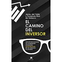 El camino del inversor: Iníciate en el mundo de la inversión aplicando las estrategias de los grandes inversores (Sin…