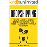 Dropshipping: How to Launch a Shopify Store in 1 Hour and Make $1000+ Each Month Without Inventory - 2021 Updated…