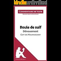 Boule de suif de Maupassant - Dénouement (Commentaire de texte): Document rédigé par Sophie Royère (French Edition)