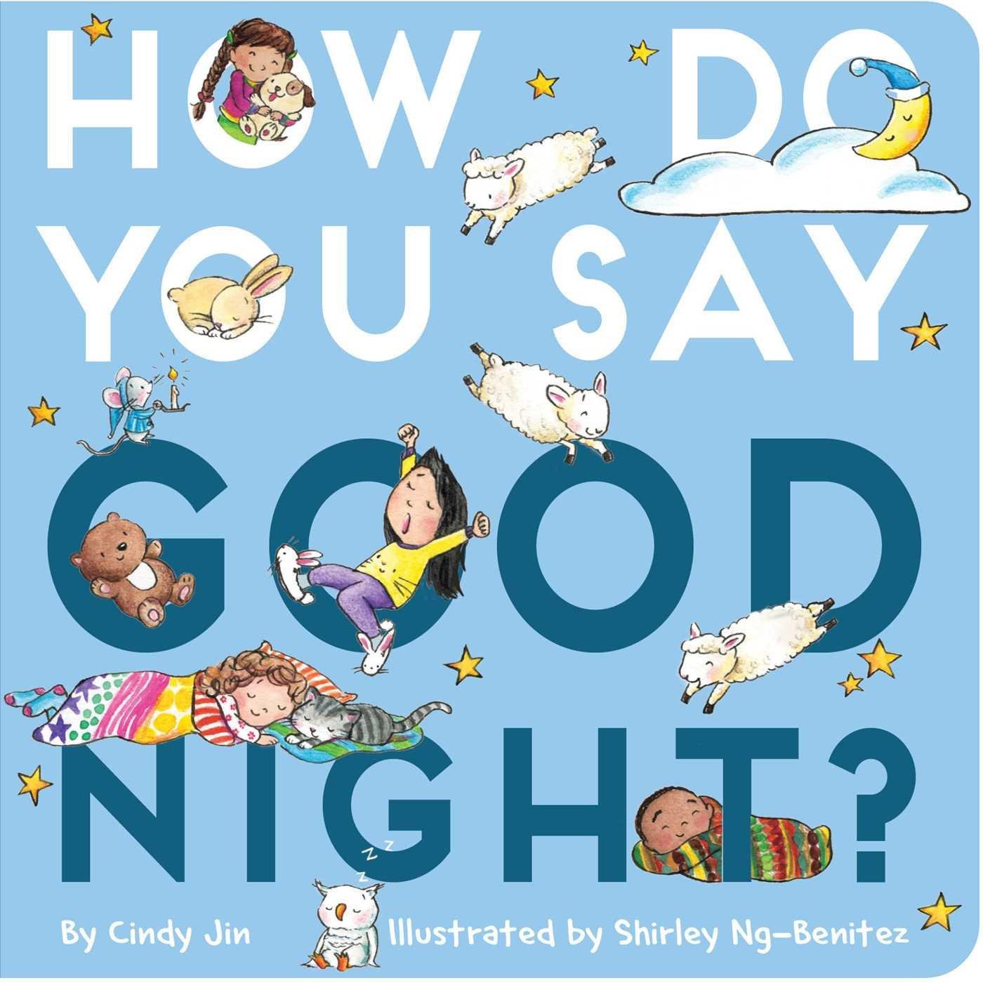 How Do You Say Good Night?: Jin, Cindy, Ng-Benitez, Shirley