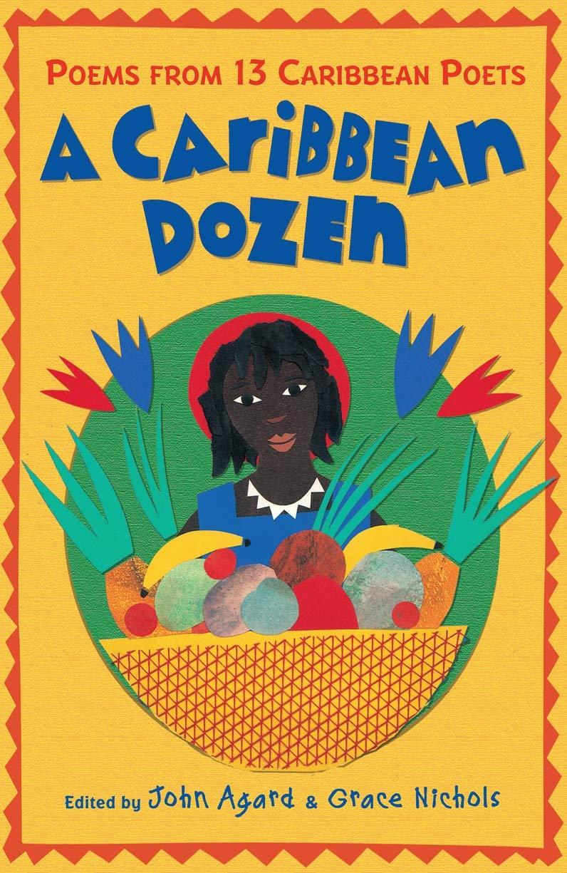 A Caribbean Dozen: Poems from 13 Caribbean Poets