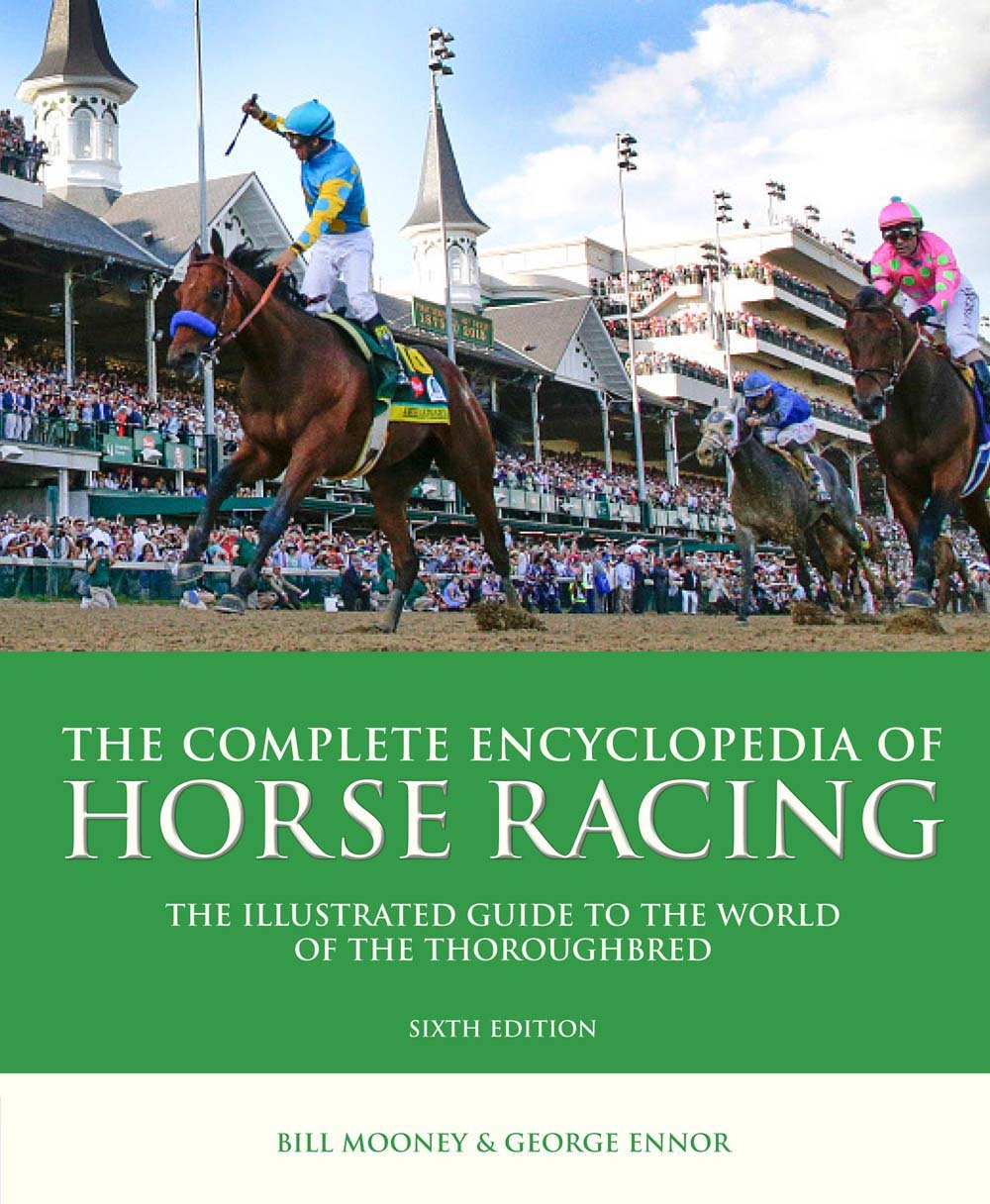 The Complete Encyclopedia Of Horse Racing Illustrated Guide To World Thoroughbred