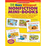 25 Easy Bilingual Nonfiction Mini-Books: Easy-to-Read Reproducible Mini-Books in English and Spanish That Build Vocabulary an