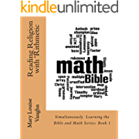 Reading Religion with 'Rithmetic: (Simultaneously Learning the Bible and Math Series: Book 1) (English Edition)